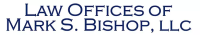 Law Offices of Mark S. Bishop, LLC